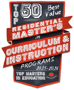 Top 50 Best Value Residential Masters in Curriculum and Instruction 2015-2016